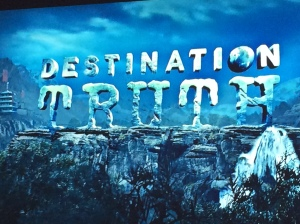 What is our truth destination?